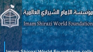Photo of Imam Shirazi World Foundation calls on Islamic governments to reconcile their people