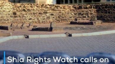 Photo of Shia Rights Watch calls on Saudi Arabia to rebuild the shrines of al-Baqi