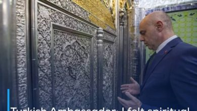 Photo of Turkish Ambassador: I felt spiritual when I was in the Holy Shrine of al-Abbas, peace be upon him