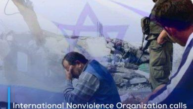 Photo of International Nonviolence Organization calls on the international community to pressure Israel to stop demolishing homes of Jerusalemites