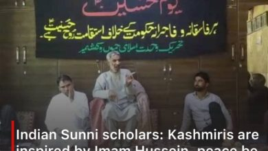 Photo of Indian Sunni scholars: Kashmiris are inspired by Imam Hussein, peace be upon him, for their steadfastness against tyrants