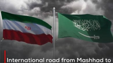 Photo of International road from Mashhad to Mecca passing through Karbala welcomed in the recent Iranian-Saudi negotiations